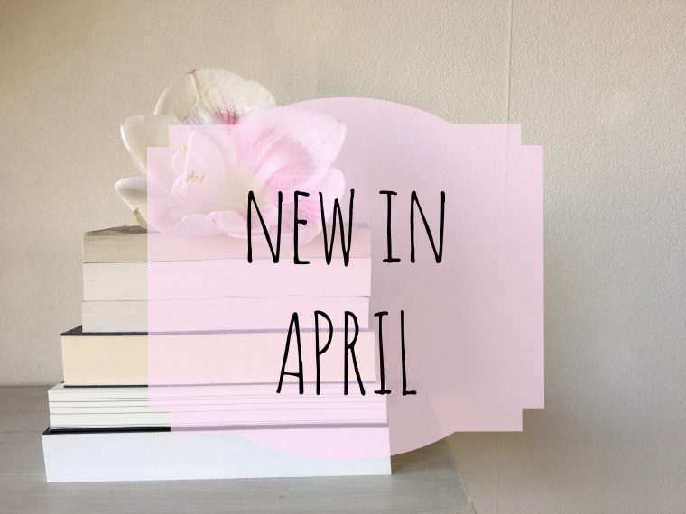NEW IN APRIL